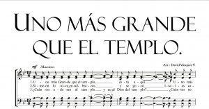 //Uno más grande que el templo está aquí.// 🎹 Rey de reyes, Señor, lleno de gloria es mi Dios. ✅ adquiere la partitura coral pdf aqui entra ya