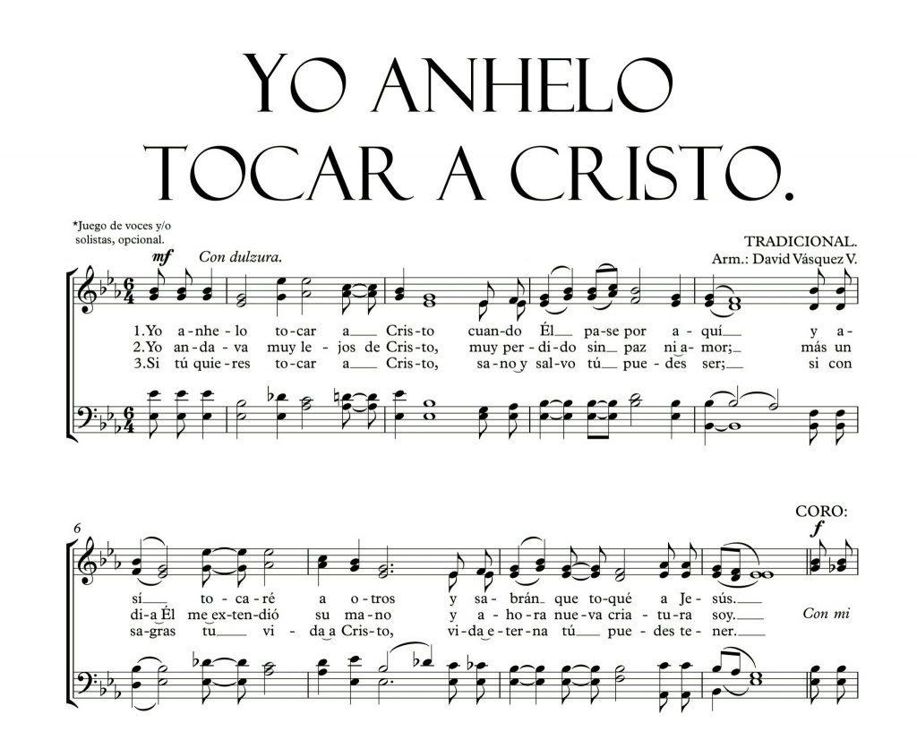 Yo anhelo tocar a Cristo Cuando 🎹 Él pase por aquí Y así tocaré a otros Y sabrán que toqué a Jesús. ✅ aqui partitura coral en pdf entra ya