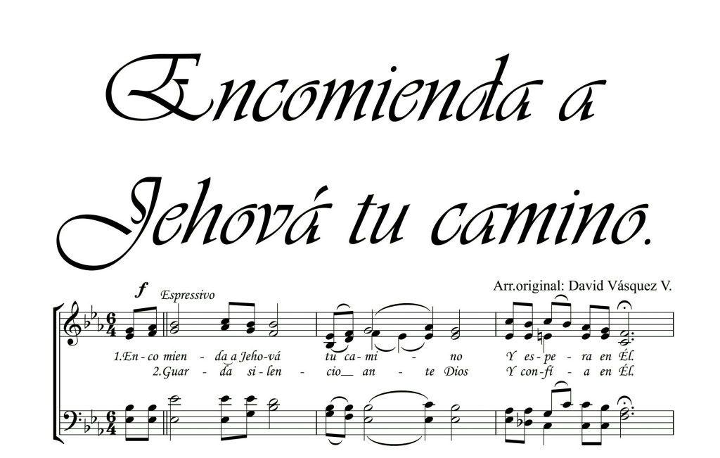 //Encomienda a jehová tu camino y confía en él.// 🎹 partitura coral qui en pdf, encuentras mas partituras corales aqui entra ya ✅