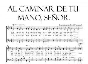 AL CAMINAR DE TU MANO, SEÑOR.