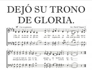 Dejó su trono de gloria, sabiendo aún su fin, 🎹 que sería en el monte calvario... Descarga la ✅ partitura en pdf partitura satb, partituras