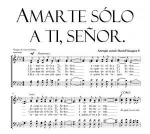 AMARTE SÓLO A TI, SEÑOR.