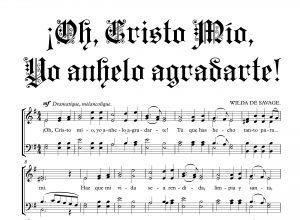 ¡OH, CRISTO MÍO, YO ANHELO AGRADARTE!