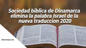 sociedad biblica quita la palabra israel de la biblia